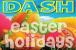 DASH - Easter Holidays